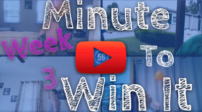 WEEK 3 – MINUTE-TO-WIN-IT CHALLENGE